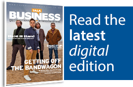 Read the latest issue of Talk Business Magazine